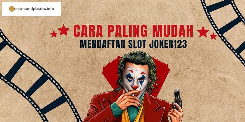 Cara Paling Mudah Mendaftar Slot Joker123